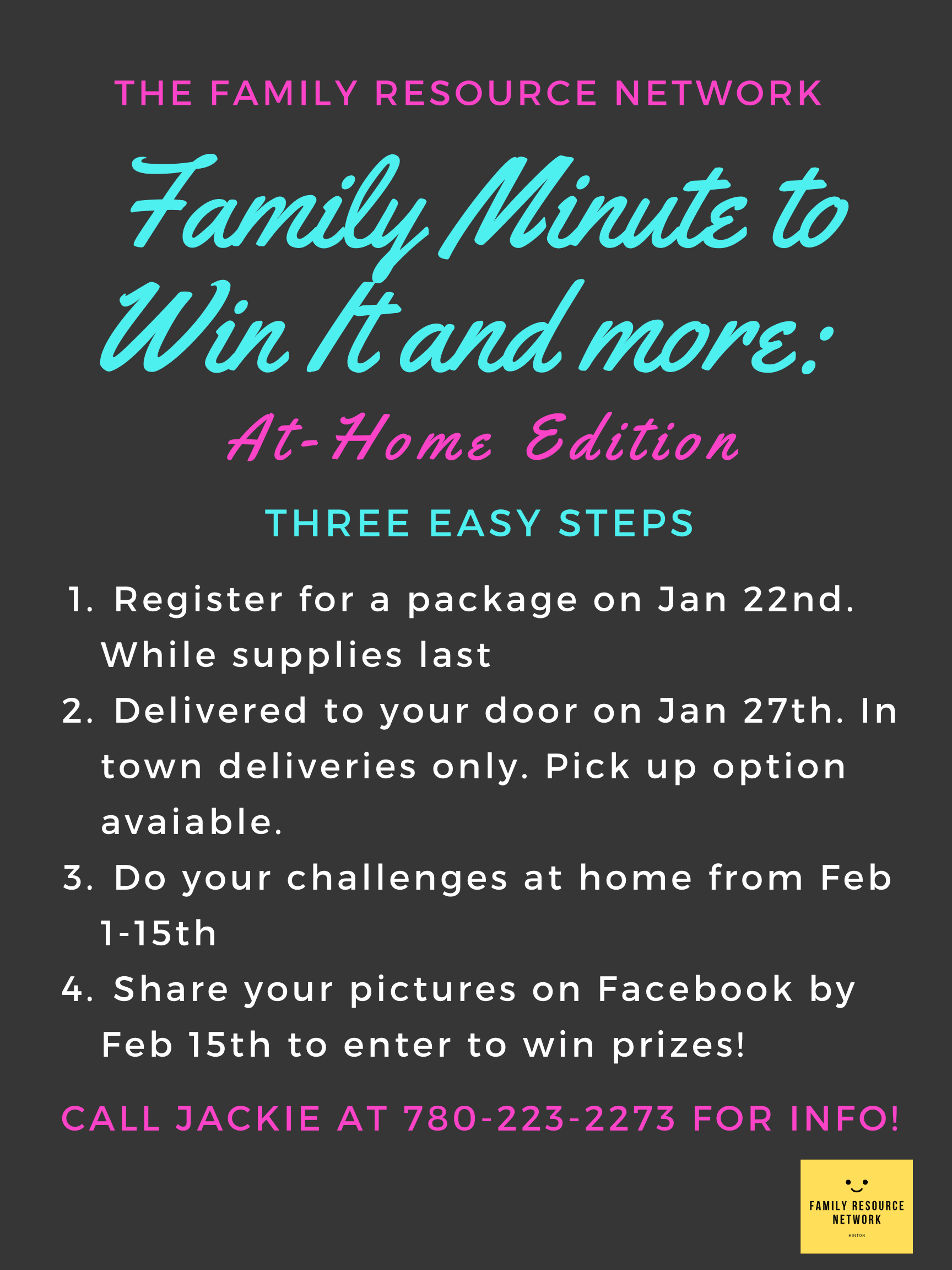 Family Minute to Win It: contact Jackie at jdelves@hinton.ca for more more information